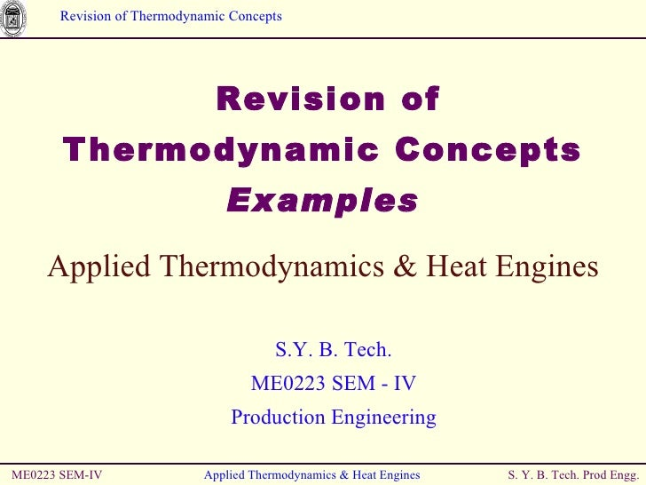 Revision of  Thermodynamic Concepts Examples ME0223 SEM-IV Applied Thermodynamics & Heat Engines Applied Thermodynamic...