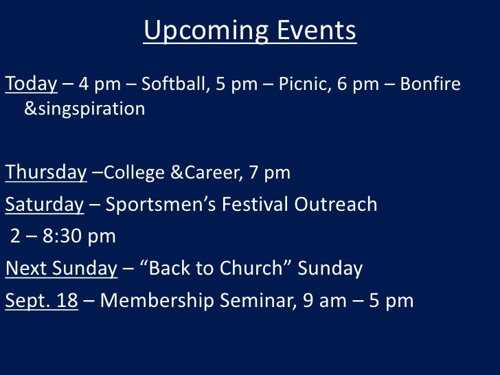 Upcoming Events<br />Today – 4 pm – Softball, 5 pm – Picnic, 6 pm – Bonfire & singspiration<br />Thursday –College & Caree...