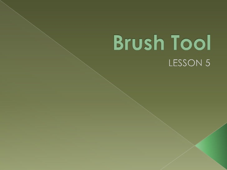 Brush Tool<br />LESSON 5<br />