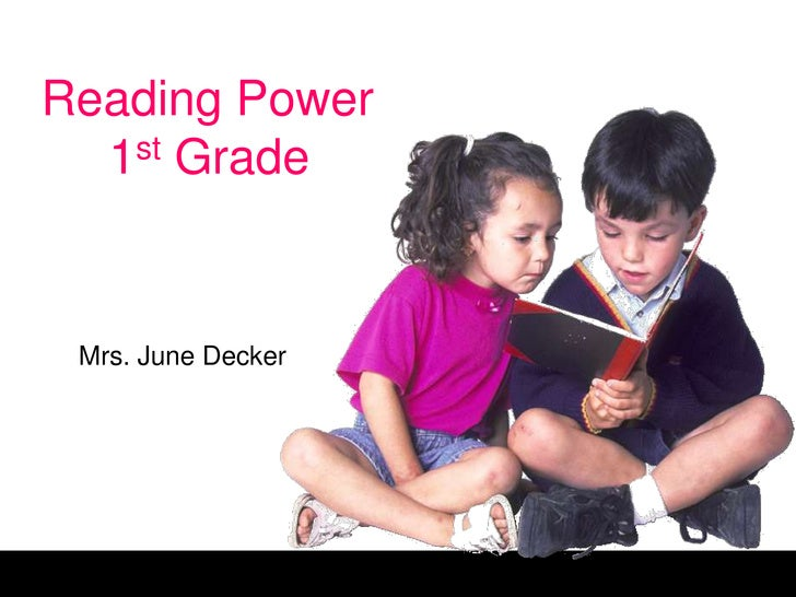 Reading Power      1st Grade<br />Mrs. June Decker<br />