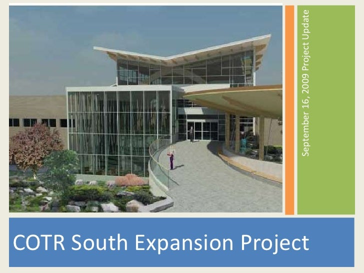 COTR South Expansion Project<br />September 16, 2009 Project Update<br />