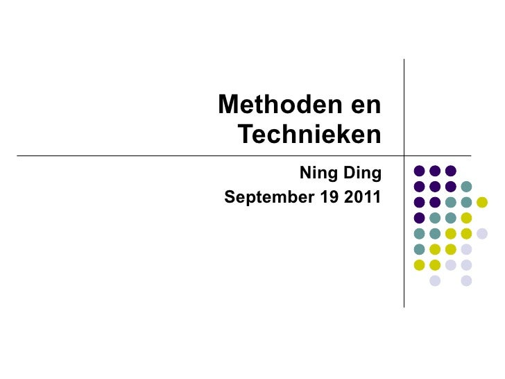 Methoden en Technieken Ning Ding September 19 2011