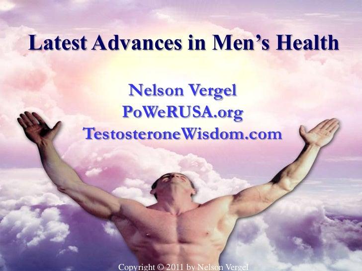 Latest Advances in Men's Health           Nelson Vergel          PoWeRUSA.org     TestosteroneWisdom.com        Copyright ...