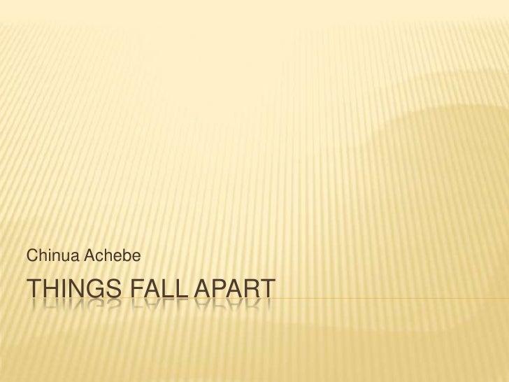 Chinua AchebeTHINGS FALL APART