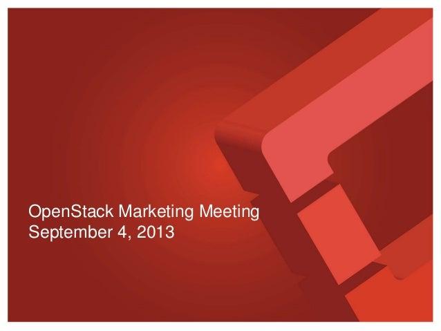 OpenStack Marketing Meeting September 4, 2013