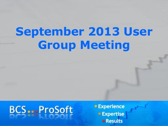 September 2013 User Group Meeting