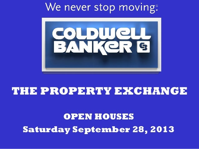 THE PROPERTY EXCHANGE OPEN HOUSES Saturday September 28, 2013