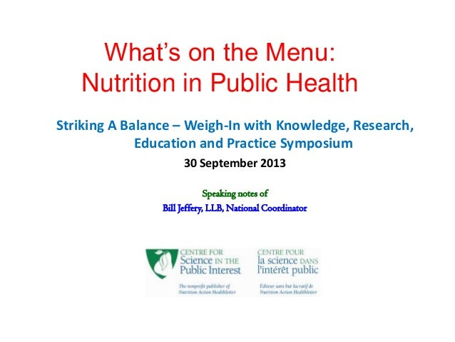 What's on the Menu: Nutrition in Public Health Striking A Balance – Weigh-In with Knowledge, Research, Education and Pract...