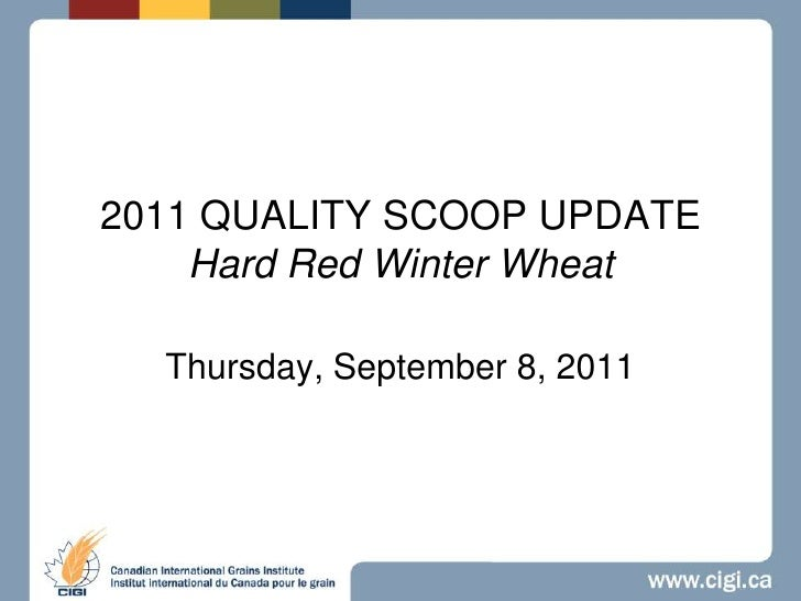 2011 QUALITY SCOOP UPDATEHard Red Winter Wheat <br />Thursday, September 8, 2011<br />