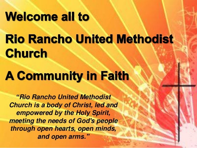 """""""Rio Rancho United Methodist Church is a body of Christ, led and empowered by the Holy Spirit, meeting the needs of God's ..."""