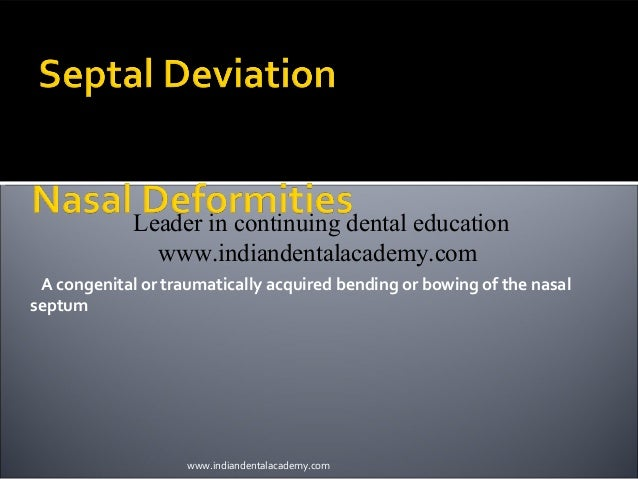 INDIAN DENTAL ACADEMY Leader in continuing dental education www.indiandentalacademy.com A congenital or traumatically acqu...