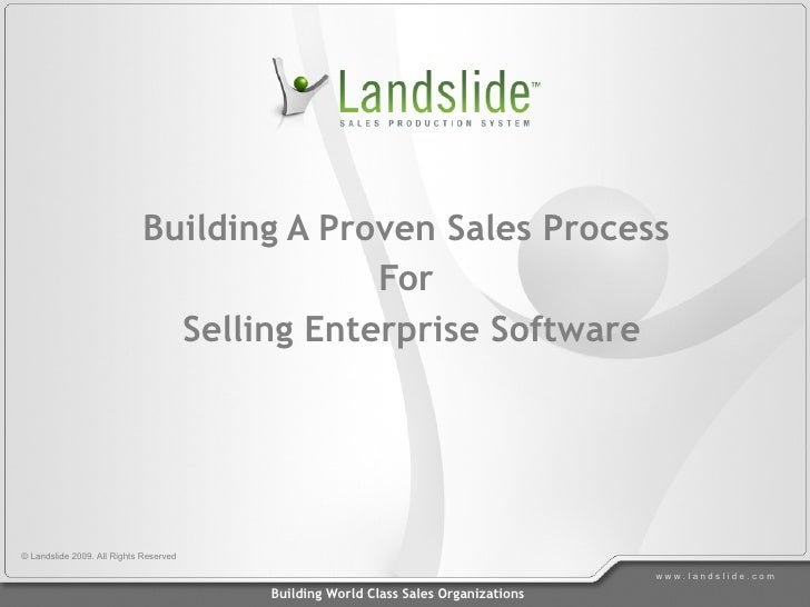 Building A Proven Sales Process  For  Selling Enterprise Software