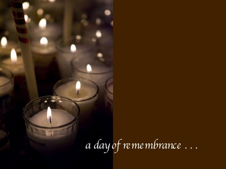 a day of remembrance . . .