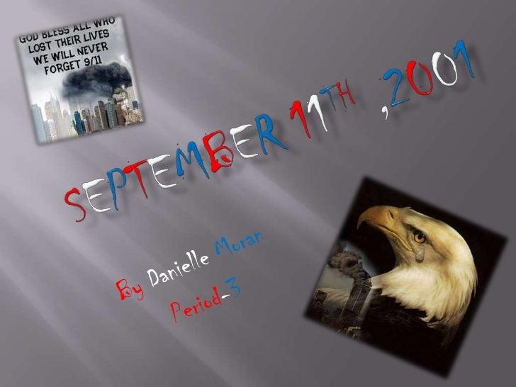 September11th,2001<br />By DanielleMoran<br />Period-3<br />