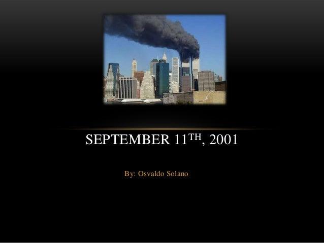 SEPTEMBER 11TH, 2001     By: Osvaldo Solano