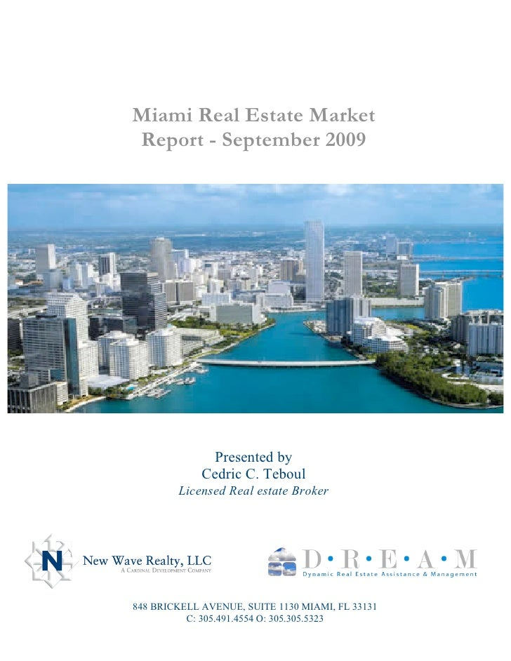 Miami Real Estate Market Report - September 2009                    Presented by              Cedric C. Teboul         Lic...