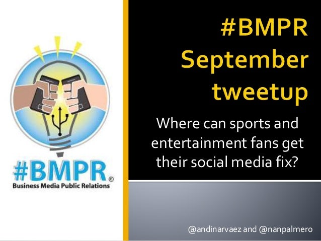 Where can sports and entertainment fans get their social media fix? @andinarvaez and @nanpalmero