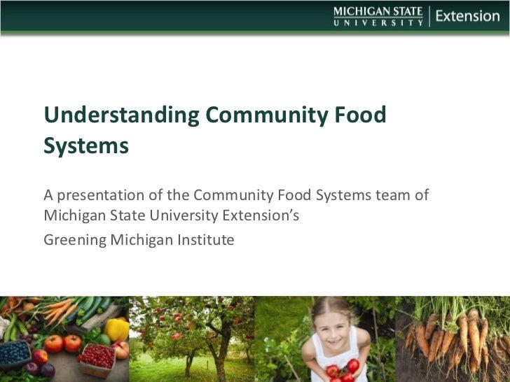 Understanding Community FoodSystemsA presentation of the Community Food Systems team ofMichigan State University Extension...