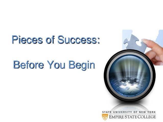 Pieces of Success:Pieces of Success: Before You BeginBefore You Begin