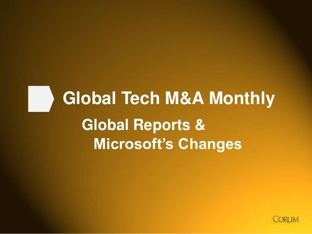 Global Tech M&A Monthly Global Reports & Microsoft's Changes  1