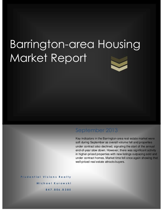 Barrington-area Housing Market Report P r u d e n t i a l V i s i o n s R e a l t y M i c h a e l K u r o w s k i 8 4 7 . ...