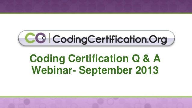 Coding Certification Q & A Webinar- September 2013