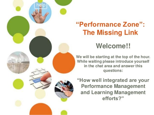 """©Ontuitive 2013 #PerformanceSupport """"Performance Zone"""": The Missing Link Welcome!! We will be starting at the top of the h..."""
