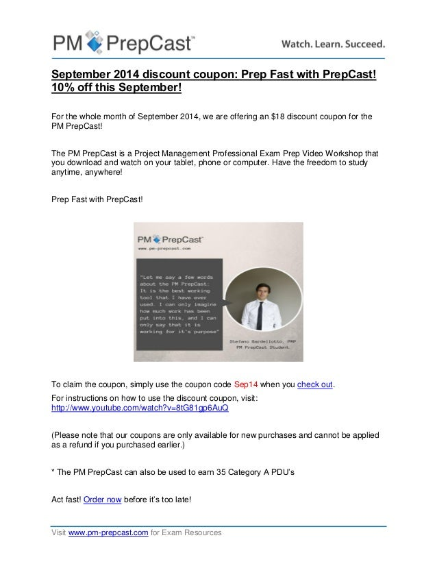 Visit www.pm-prepcast.com for Exam Resources  September 2014 discount coupon: Prep Fast with PrepCast! 10% off this Septem...