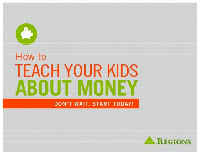 How to  TEACH YOUR KIDS  ABOUT MONEY  DON'T WAIT, START TODAY!