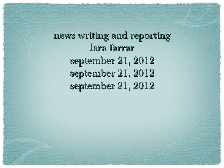 news writing and reporting        lara farrar   september 21, 2012   september 21, 2012   september 21, 2012