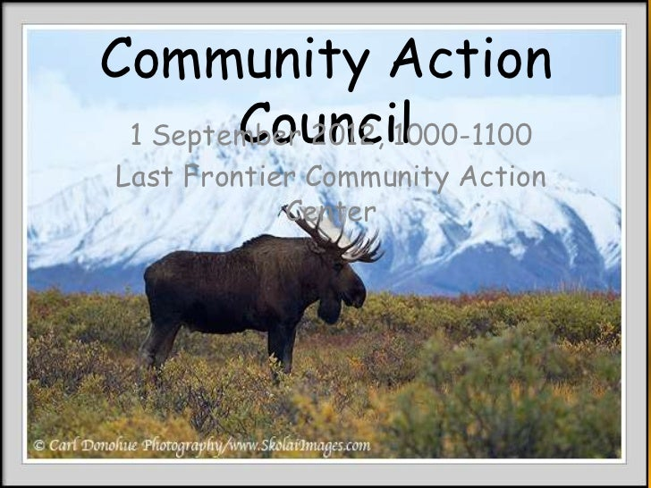 Community Action        Council 1 September 2012, 1000-1100 Last Frontier Community Action             Center