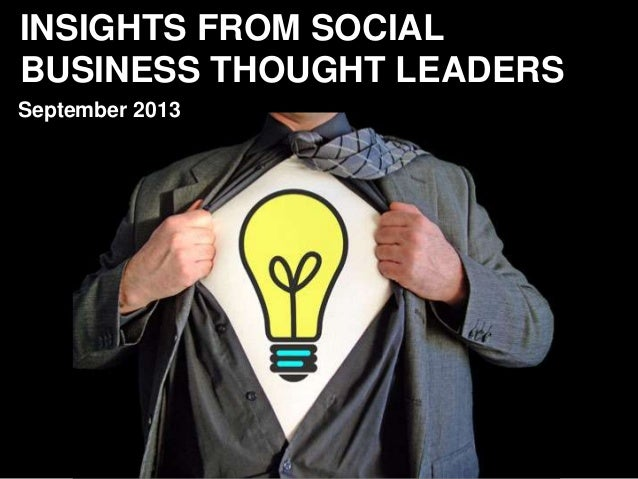 INSIGHTS FROM SOCIAL BUSINESS THOUGHT LEADERS September 2013