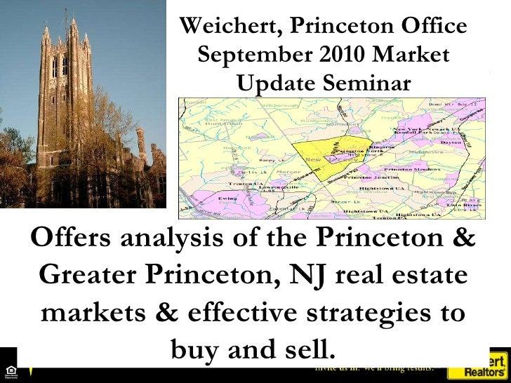 Weichert, Princeton Office September 2010 Market Update Seminar Offers analysis of the Princeton & Greater Princeton, NJ r...