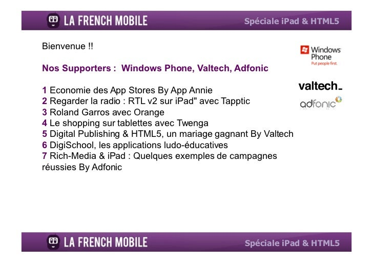Spéciale iPad & HTML5Bienvenue !!Nos Supporters : Windows Phone, Valtech, Adfonic1 Economie des App Stores By App Annie2 R...