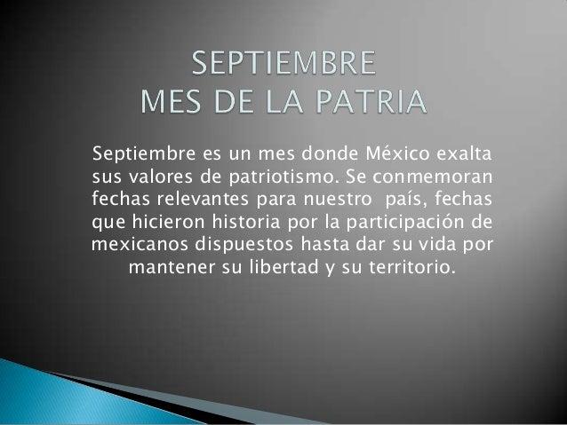 Septiembre es un mes donde México exalta sus valores de patriotismo. Se conmemoran fechas relevantes para nuestro país, fe...