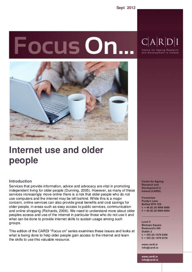 Internet use and older people Introduction Services that provide information, advice and advocacy are vital in promoting i...