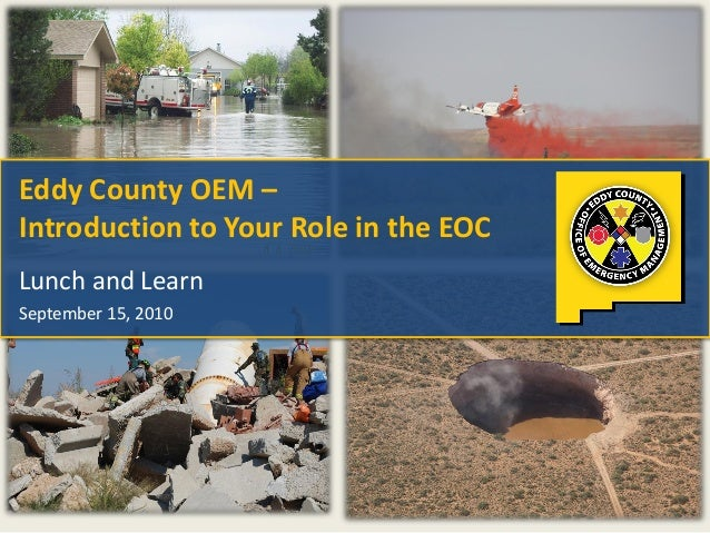 Eddy County OEM – Introduction to Your Role in the EOC Lunch and Learn September 15, 2010