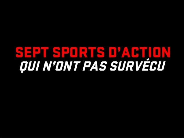 Sept sports d'action qui n'ont pas survécu