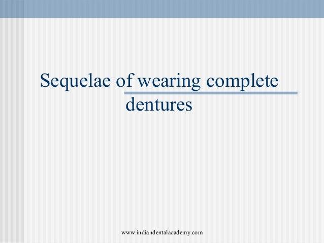 Sequelae of wearing complete dentures www.indiandentalacademy.com