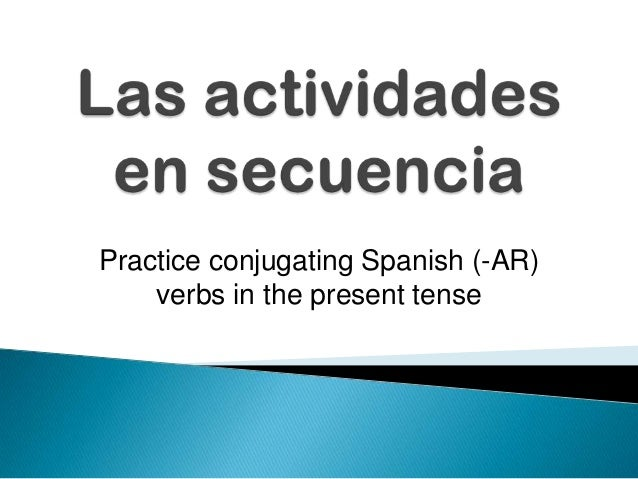 Practice conjugating Spanish (-AR) verbs in the present tense
