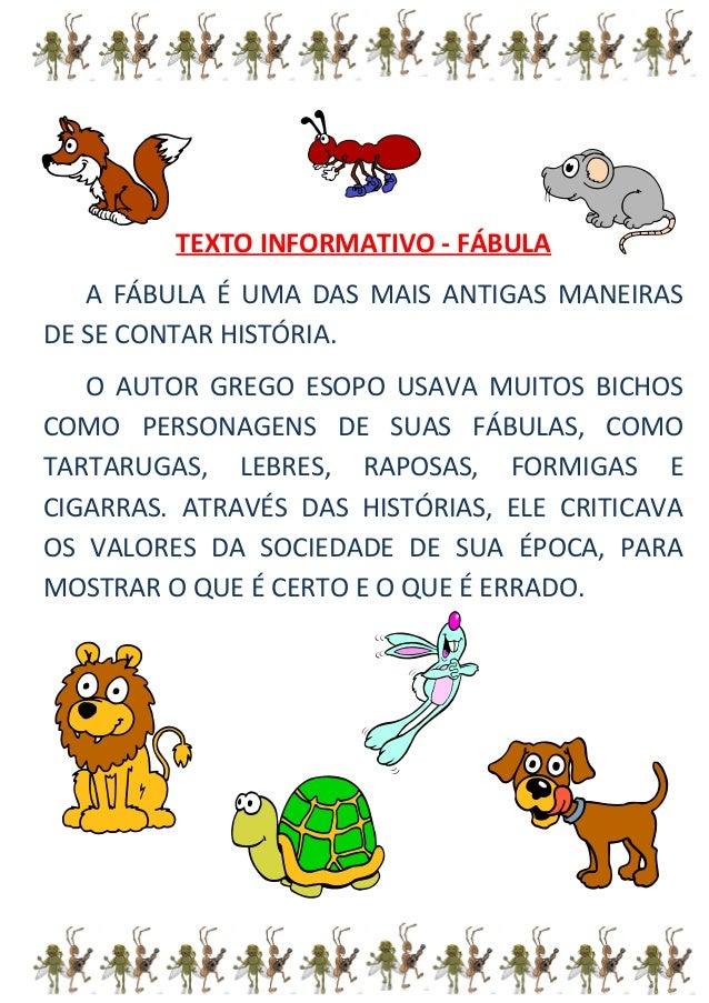 TEXTO INFORMATIVO - FÁBULA A FÁBULA É UMA DAS MAIS ANTIGAS MANEIRAS DE SE CONTAR HISTÓRIA. O AUTOR GREGO ESOPO USAVA MUITO...