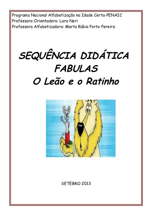 Programa Nacional Alfabetização na Idade Certa-PENAIC Professora Orientadora: Lara Neri Professora Alfabetizadora: Marta R...