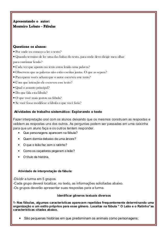Apresentando o autor: Monteiro Lobato - Fábulas Questione os alunos: • Por onde eu começo a ler o texto? • Quando termino ...