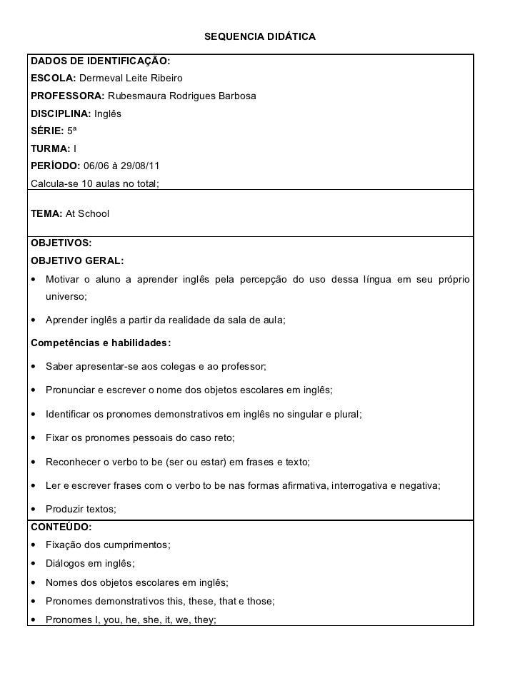 SEQUENCIA DIDÁTICADADOS DE IDENTIFICAÇÃO:ESCOLA: Dermeval Leite RibeiroPROFESSORA: Rubesmaura Rodrigues BarbosaDISCIPLINA:...