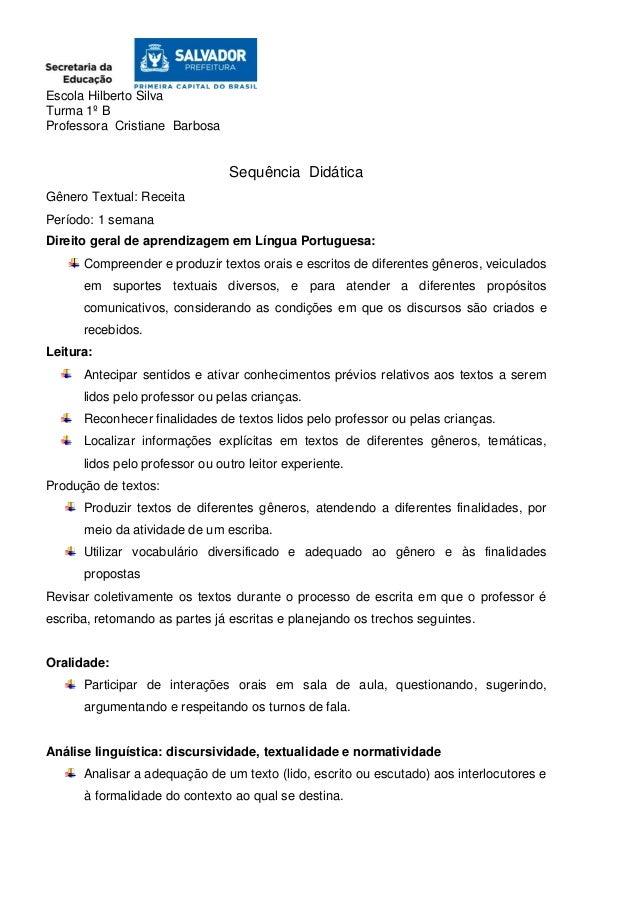 Escola Hilberto Silva Turma 1º B Professora Cristiane Barbosa Sequência Didática Gênero Textual: Receita Período: 1 semana...
