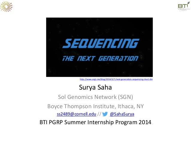 Surya Saha Sol Genomics Network (SGN) Boyce Thompson Institute, Ithaca, NY ss2489@cornell.edu // @SahaSurya BTI PGRP Summe...