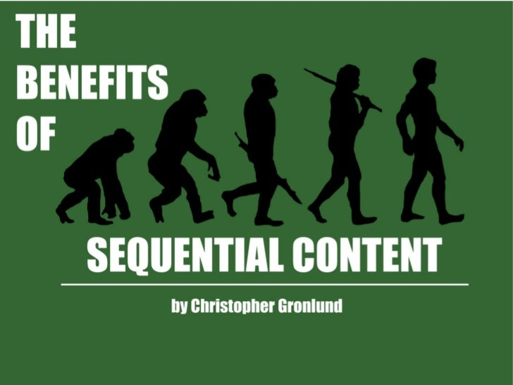 The Benefits of Sequential Content
