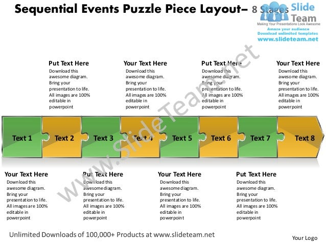 Sequential Events Puzzle Piece Layout– 8 Stages                        Put Text Here                        Your Text Here...