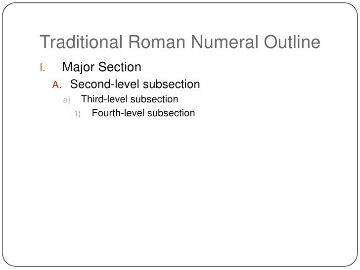 roman numerals and outline Using outlines many writers use an outline to help them think through the various stages of the writing process roman numerals, letters and indentations.
