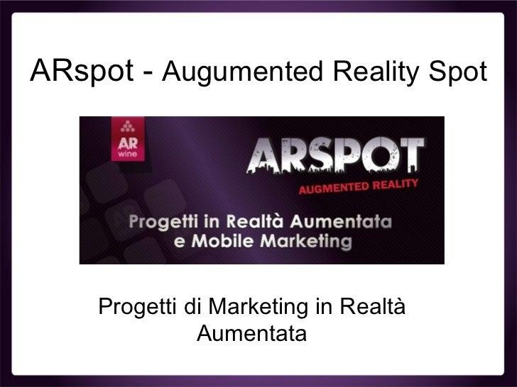 Augmented Reality Spot - La realtà aumentata per la pubblicità - Sintesi Presentazione ARspot